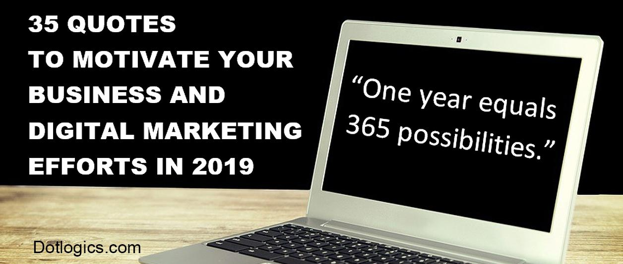35 Quotes to Motivate Your Business and Digital Marketing Efforts in 2019