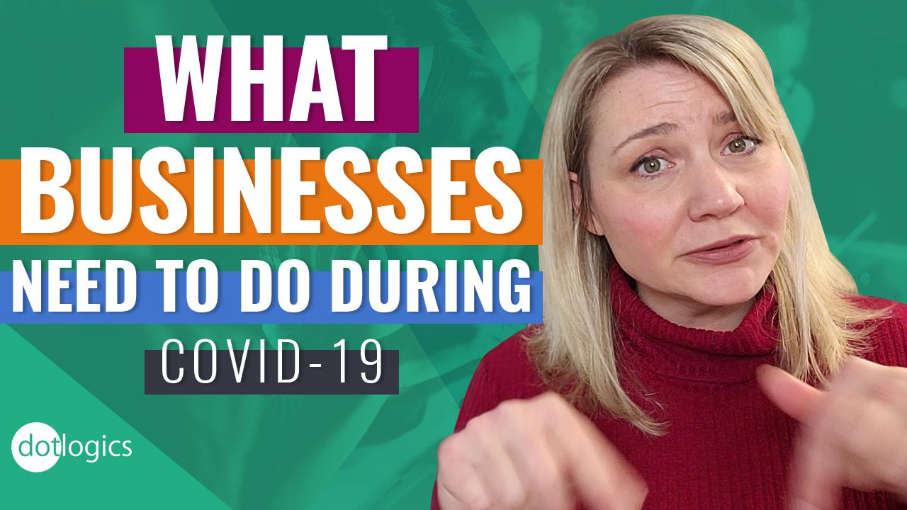 What Businesses Need To Do During COVID-19