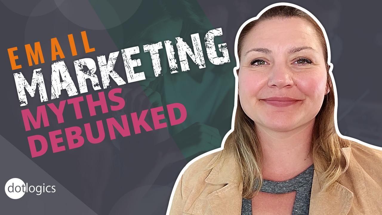 Debunked! Three Top Myths About Email Marketing