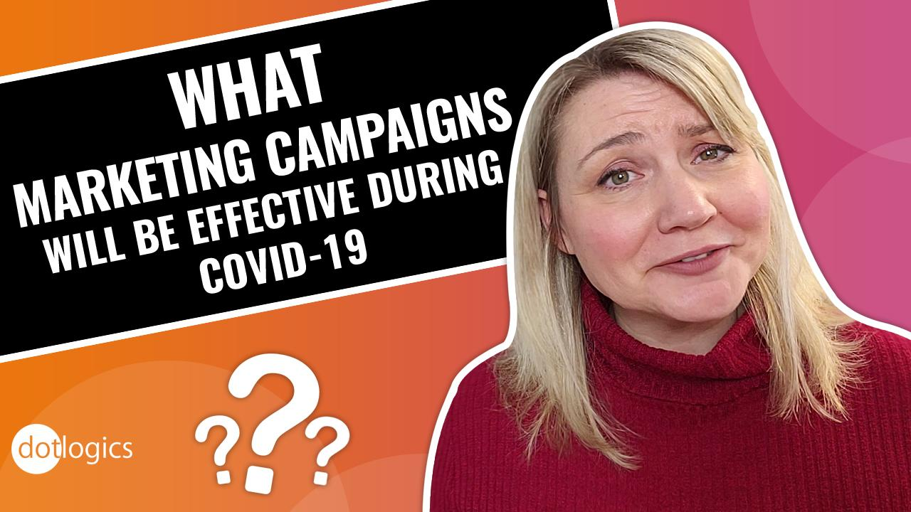 What Marketing campaigns will be effective during COVID-19